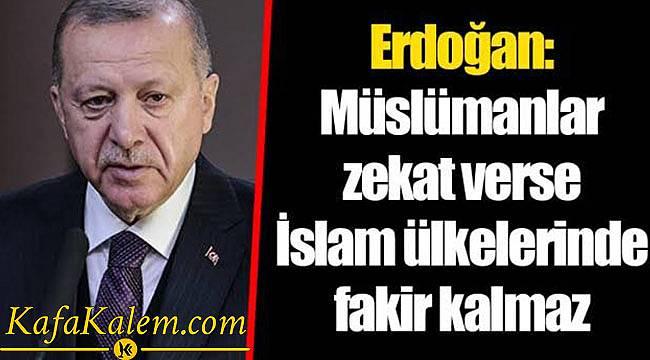 Cumhurbaşkanı Erdoğan İslam Ülkelerini Zekat Konusunda Eleştirdi!