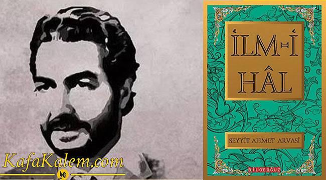 S. Ahmet Arvasi'nin Kişiliği ve İlm-i Hal Kitabı Hakkında Değerlendirme