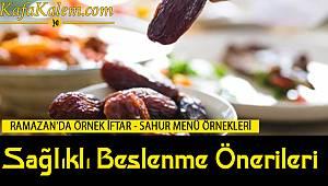 Ramazan'da nasıl beslenilmeli? Diyet yapanlar için örnek iftar – sahur menüleri