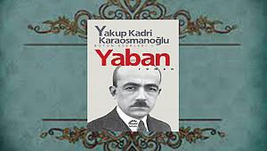 100 temel eser özetleri ve kitap yorumları: Yakup Kadri Karaosmanoğlu- Yaban