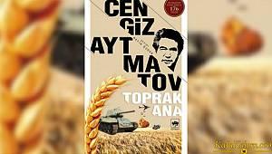 Cengiz Aytmatov'un Toprak Ana kitabı; Savaşı konu alan etkileyici kısa roman