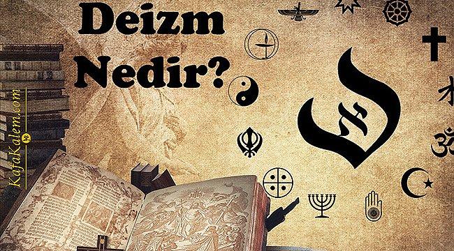 Deizm nedir? Son zamanlarda git gide yaygınlaşmaya başlayan Deizm hakkında bilgiler... Kime deist denir?