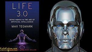 Dünyayı nasıl bir geleceğin beklediğini anlatan kitap; Yaşam 3.0-Yapay Zeka Çağında İnsan Olmak
