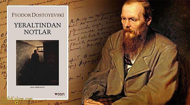 Dostoyevski'nin en önemli romanlarından biri; Yeraltından Notlar kitabının konusu ve özeti