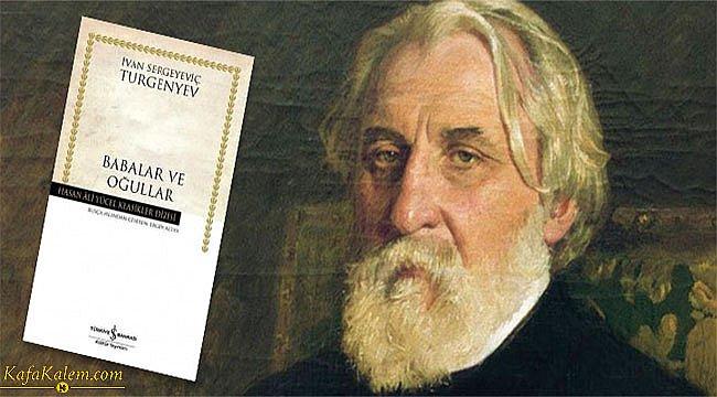 Ivan Turgenyev'den Babalar ve Oğullar; konusu, karakterleri ve özeti