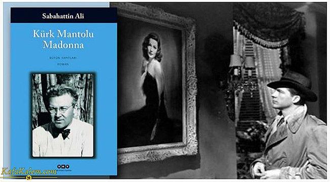 Türk edebiyatının en çok satan kitaplarından biri; Sabahattin Ali'ye ait Kürk Mantolu Madonna kitabının özeti