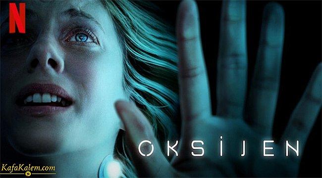 Netflix'te yayınlanan Oksijen filminin konusu nedir? Oyuncuları kimlerdir?