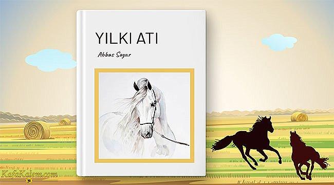 TRT Sanat Ödülü'ne sahip bir eser; Abbas Sayar'ın kaleme almış olduğu Yılkı Atı eserinin özeti