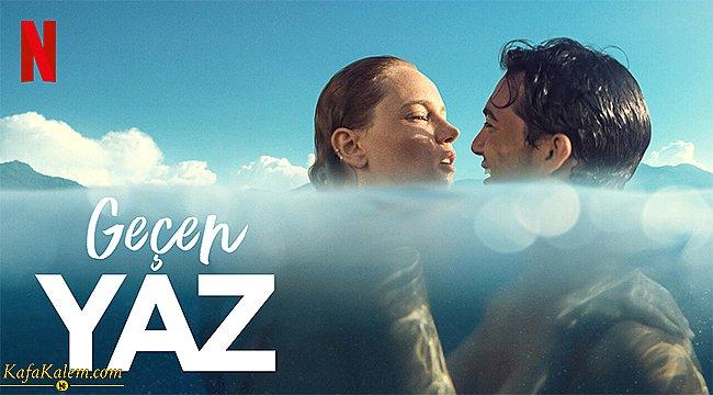 Netflix Türkiye'den yeni bir film; Geçen Yaz'ın konusu nedir, oyuncuları kimlerdir?
